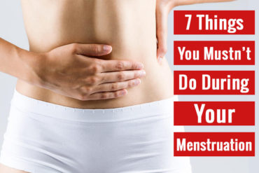 7 Things You Mustn't Do During Your Menstruation