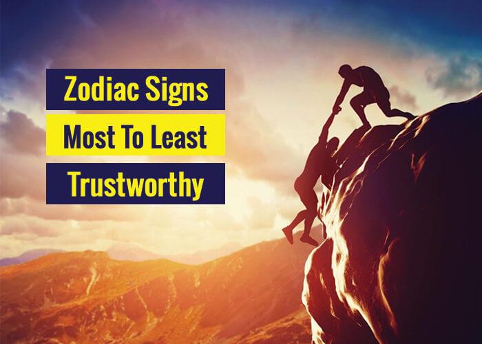 Most To Least Trustworthy Zodiac Signs