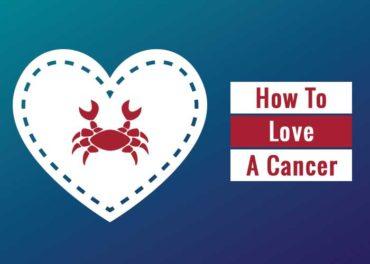 how to love a cancer, how to love a cancer man, how to love a cancer woman