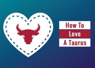 how to love a taurus, how to love a taurus man, how to love a taurus woman