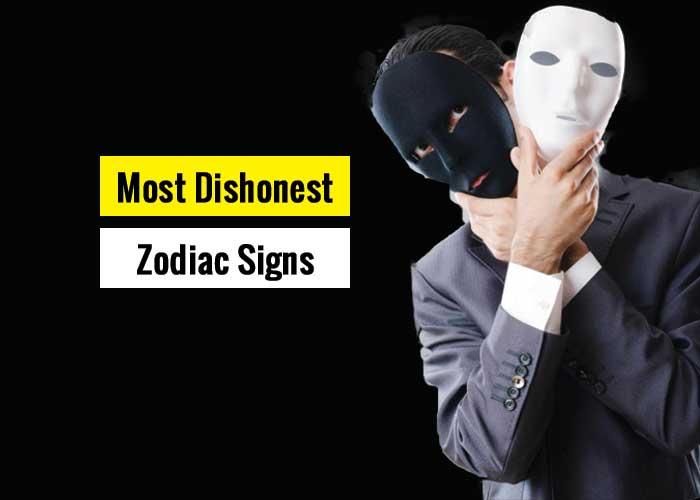 most dishonest zodiac signs