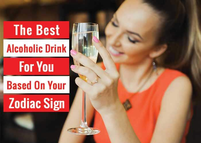 The best alcohol drink for you based on your zodiac sign