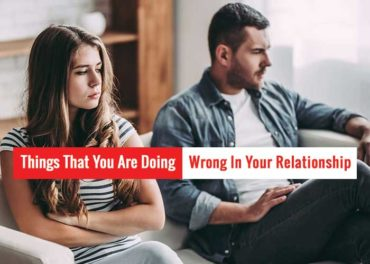 things that you are doing wrong in your relationship