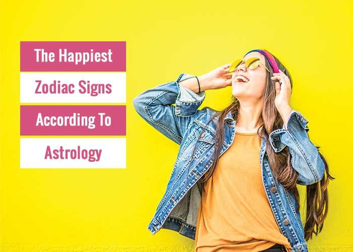 happiest zodiac sign, happy zodiac signs