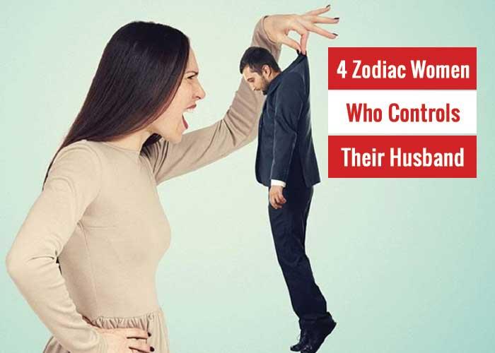 Zodiac Women Who Controls Their Husband