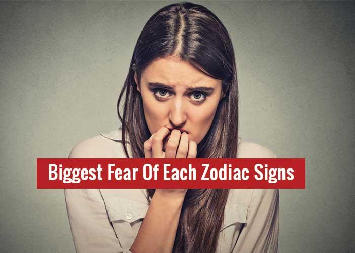 biggest fear of each zodiac sign