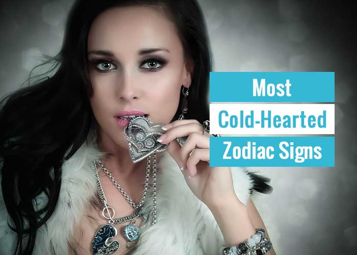 Most Cold Hearted Zodiac Signs