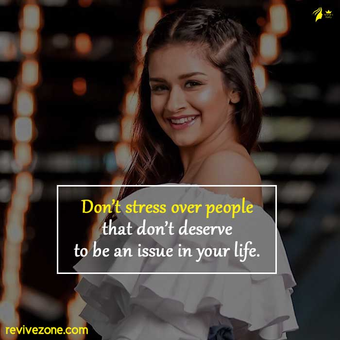 Don't-stress-over-people-that-don't-deserve-to-be-an-issue-in-your-life