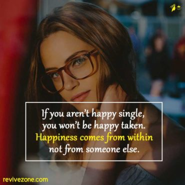 If-you-aren't-happy-single-you-won't-be-happy-taken