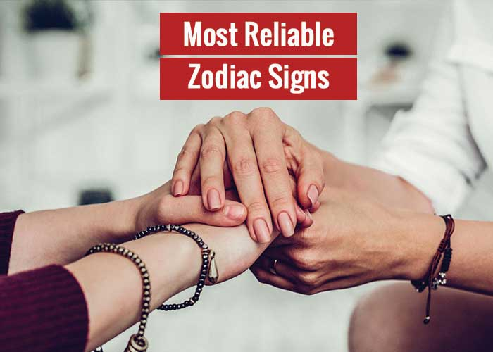 most reliable zodiac signs