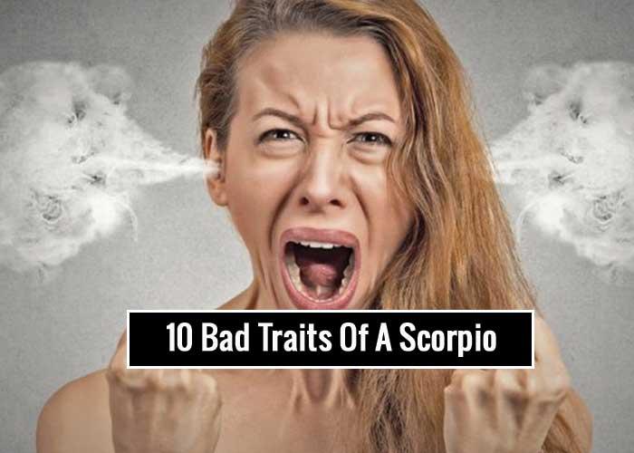 10 Bad Traits Of A Scorpio Zodiac Sign