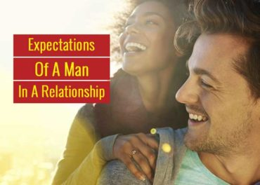 Expectations Of A Man In A Relationship