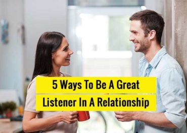 5 Ways As How To Be A Great Listener In Relationship