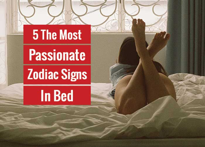 Most Passionate Zodiac Sign In Bed According To Astrology