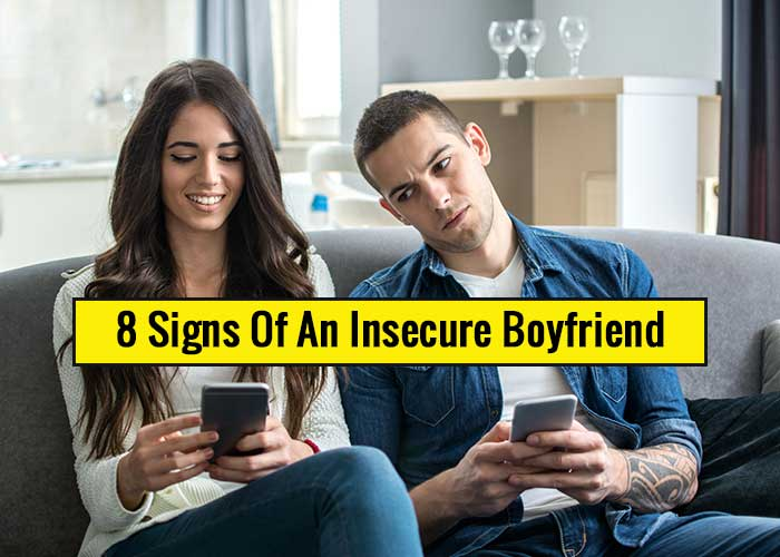 insecure boyfriend signs, signs of an insecure boyfriend