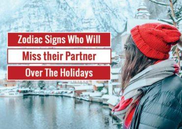zodiac signs miss partner holiday