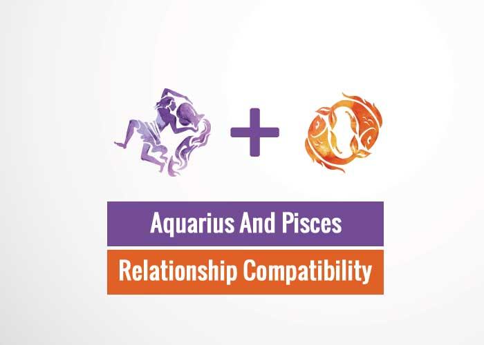 Aquarius And Pisces Relationship Compatibility