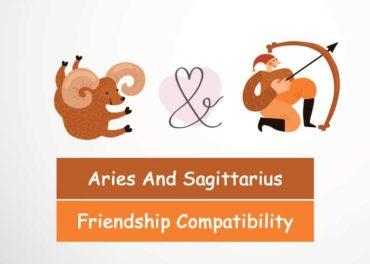 Aries And Sagittarius Friendship Compatibility