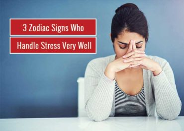 3 Zodiac Signs Who Can Handle Stress Very Well