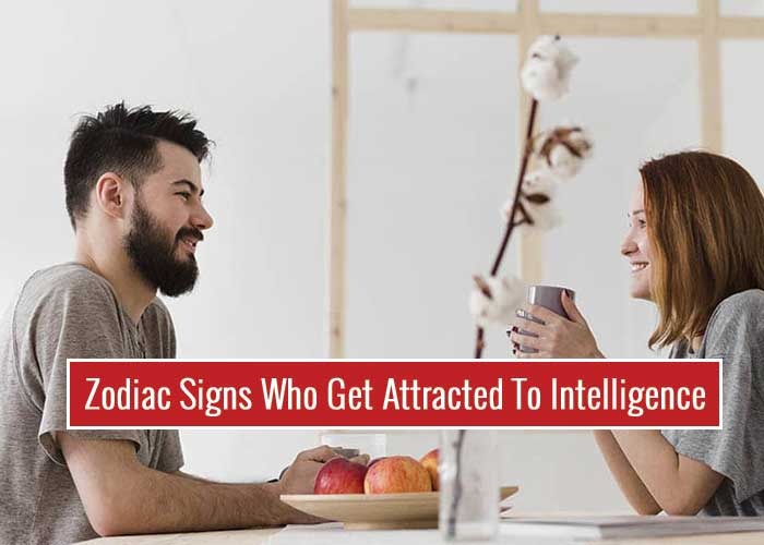 Zodiac Signs Who Get Attracted To Intelligence